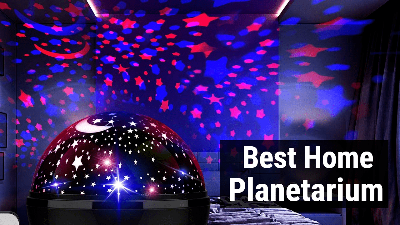 7 Best Home Planetarium Projector in 2020 | Reviews