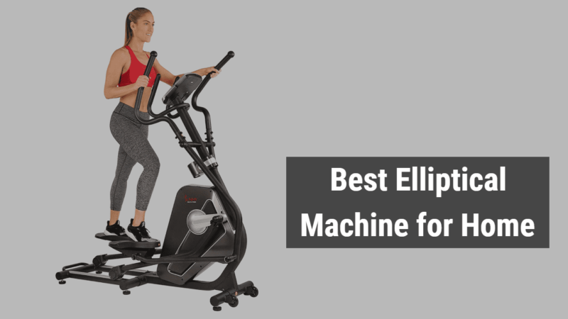 Top 7 Best Elliptical Machine for Home