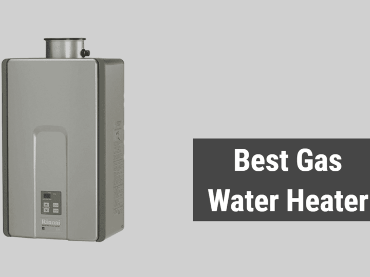Top 5 Best Gas Water Heater for Your Home in 2020